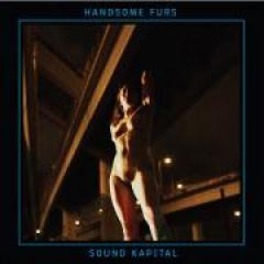 Handsome Furs Sound Kapital