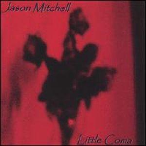 jason mitchell little coma